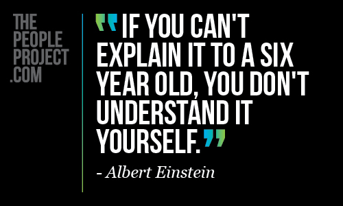 if-you-cant-explain-it-to-six-year-old-you-dont-understand-it-yourself-education-quote